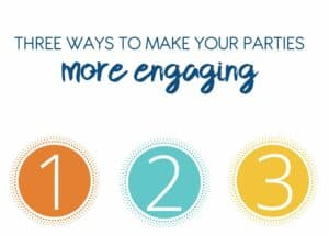 Make Your Parties More Engaging