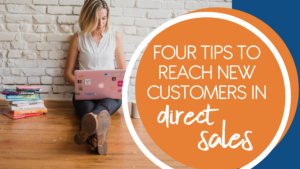Reach New Customers in Direct Sales